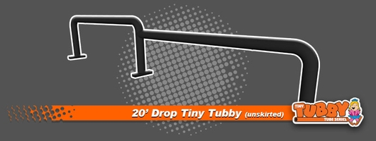 20' Drop Tiny Tubby